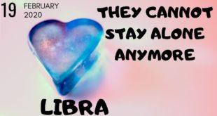 Libra daily love tarot reading 💖 THEY CANNOT STAY ALONE ANYMORE 💖 19 FEBRUARY 2020