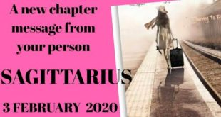 Sagittarius daily love reading 💫A NEW  CHAPTER  ( HAPPY MESSAGE FROM YOUR PERSON ) 3 FEBRUARY 2020