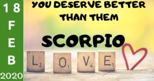 Scorpio daily love tarot reading 💗 YOU DESERVE BETTER THAN THEM ! 💗 18 FEBRUARY 2020