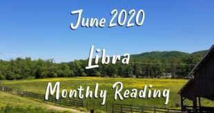 LIBRA  - Monthly Tarot Reading for June 2020