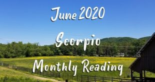 SCORPIO  - Monthly Tarot Reading for June 2020
