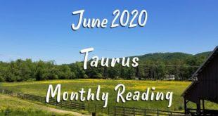 TAURUS  - Monthly Tarot Reading for June 2020