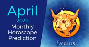 Taurus April 2020 Monthly Horoscope Prediction | Taurus Moon Sign Predictions
